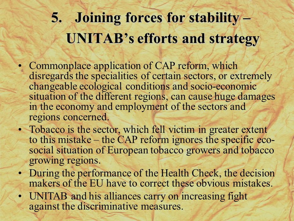5.Joining forces for stability – UNITABs efforts and strategy Commonplace application of CAP reform, which disregards the specialities of certain sect