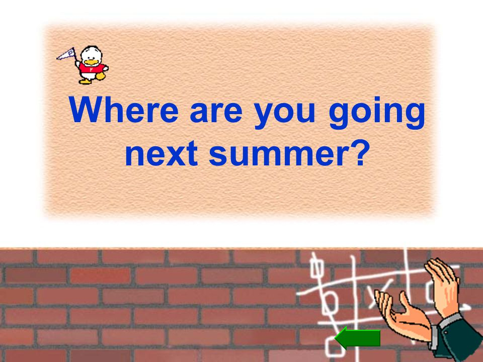 Where are you going next summer?