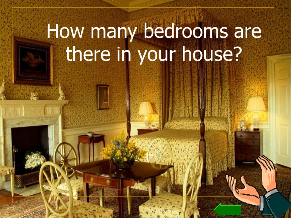 How many bedrooms are there in your house?