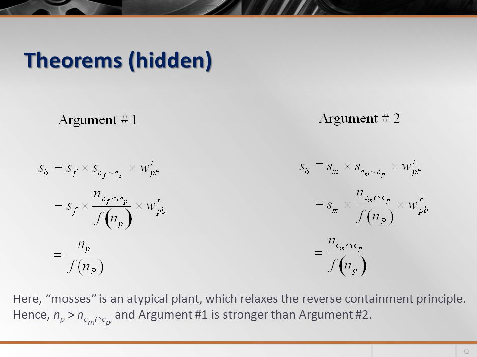 Theorems (hidden) Here, mosses is an atypical plant, which relaxes the reverse containment principle.