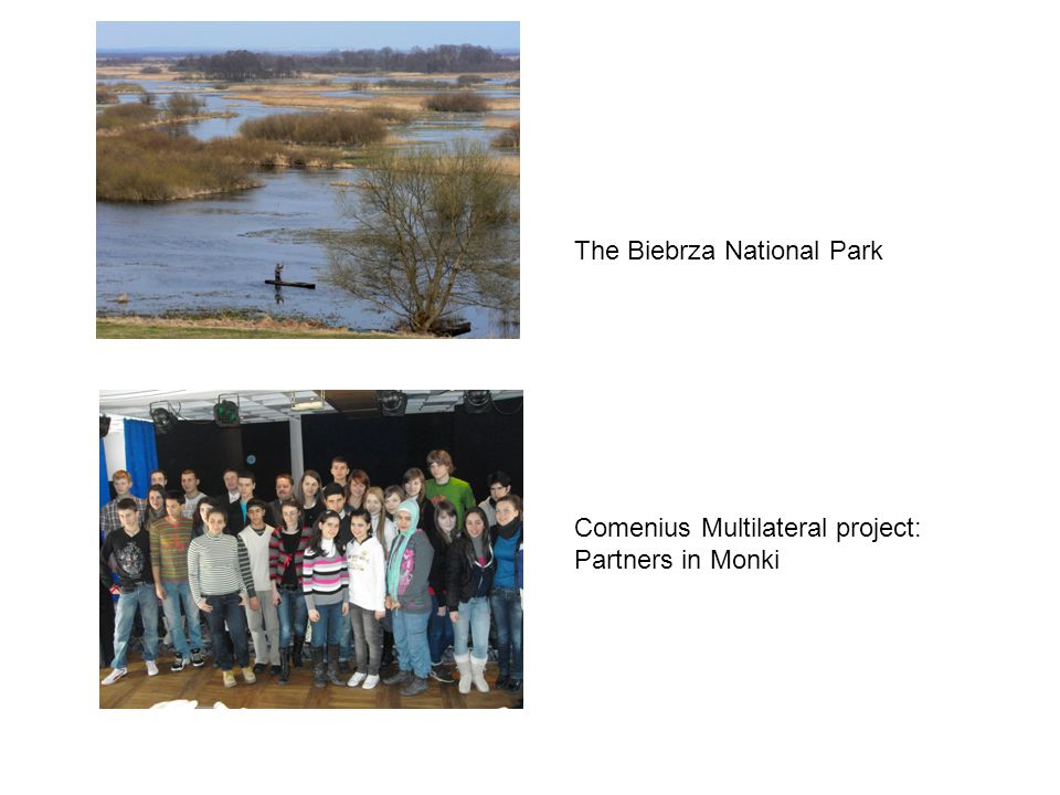 The Biebrza National Park Comenius Multilateral project: Partners in Monki