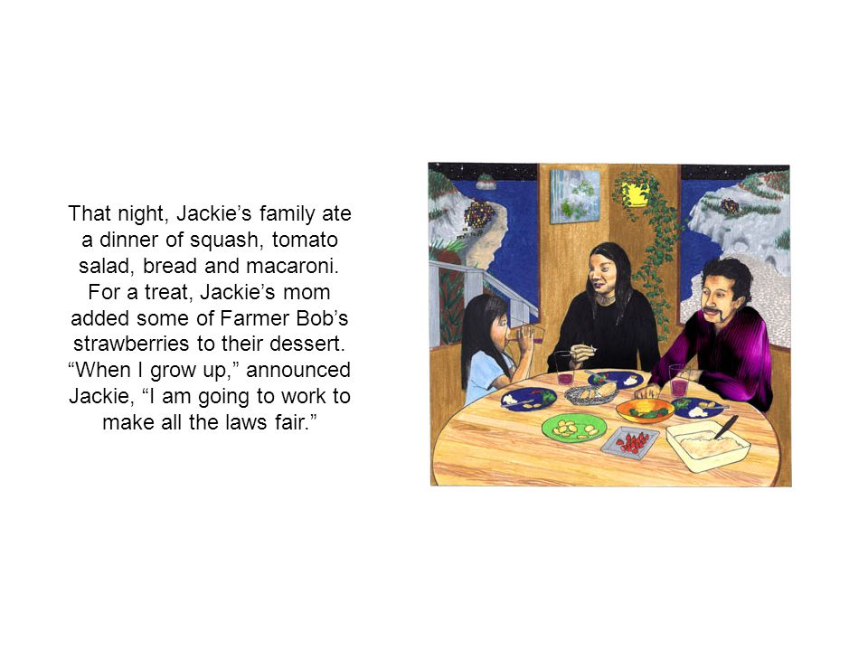 That night, Jackies family ate a dinner of squash, tomato salad, bread and macaroni.