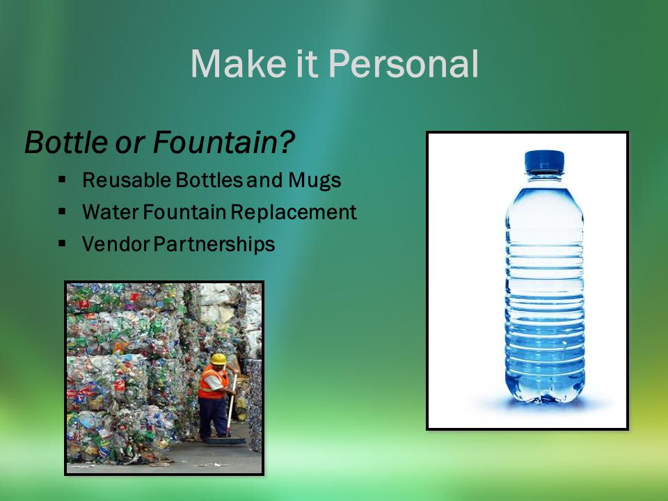 Make it Personal Bottle or Fountain.