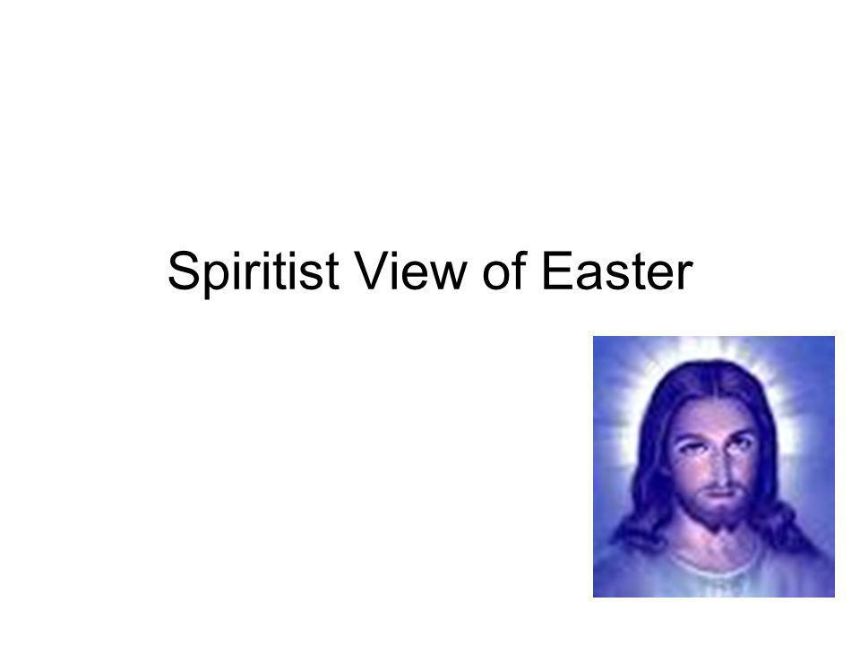 Spiritist View of Easter
