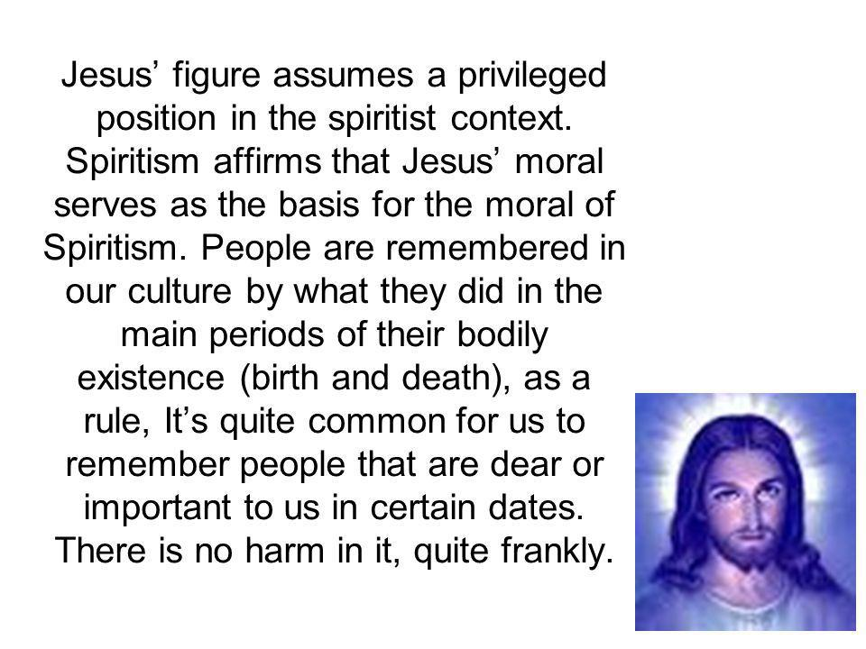 Jesus figure assumes a privileged position in the spiritist context.