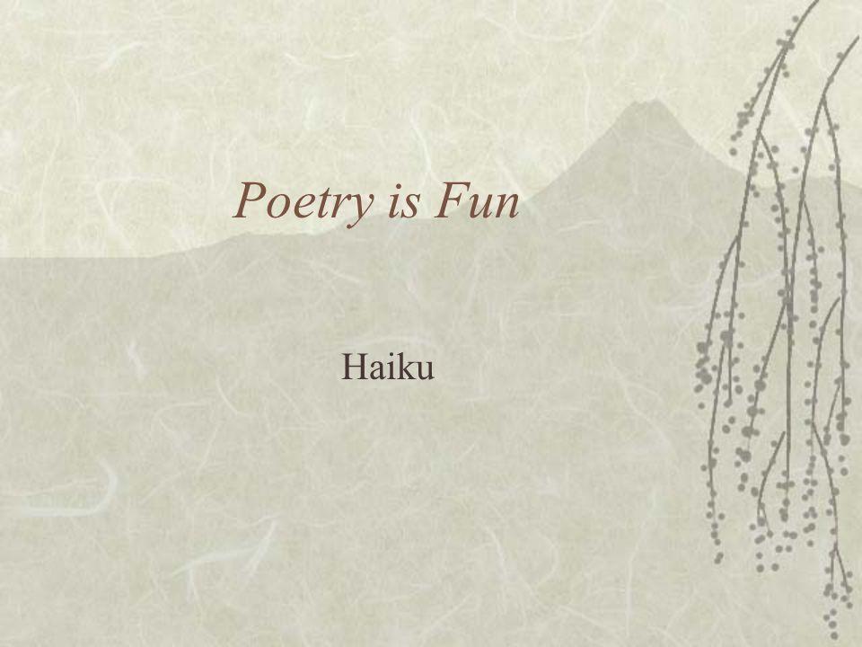 Poetry is Fun Haiku