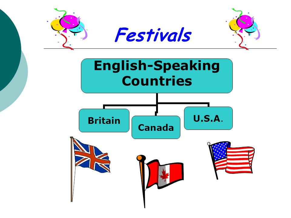 Festivals English-Speaking Countries BritainCanadaU.S.A.