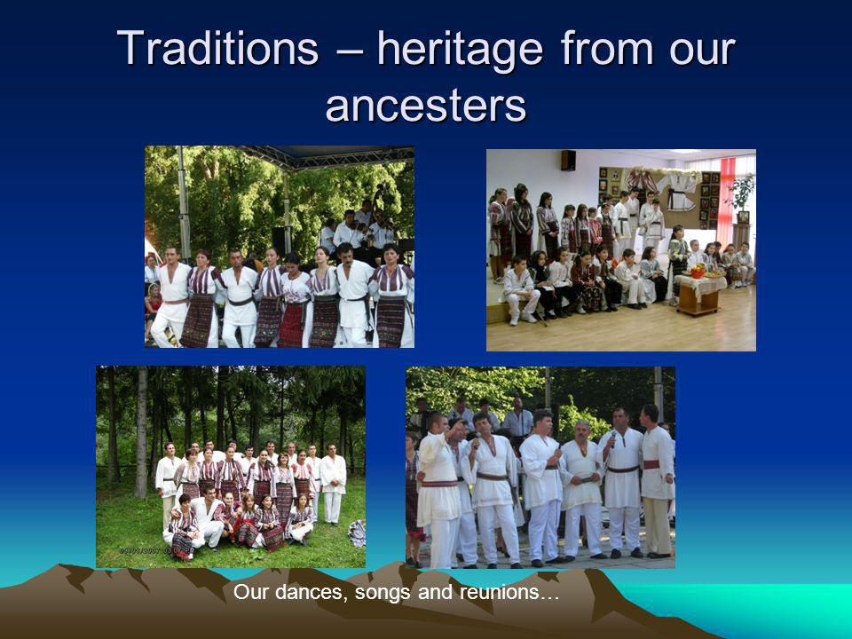 Traditions – heritage from our ancesters Our dances, songs and reunions…