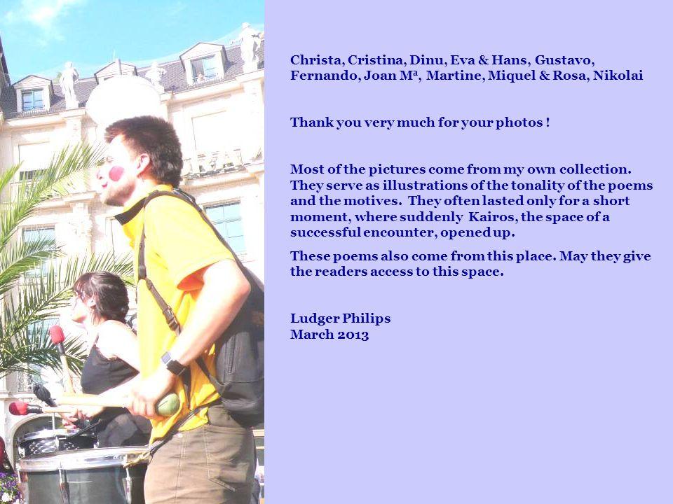 Christa, Cristina, Dinu, Eva & Hans, Gustavo, Fernando, Joan M a, Martine, Miquel & Rosa, Nikolai Thank you very much for your photos ! Most of the pi