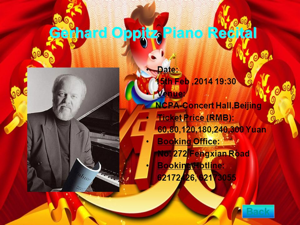 Gerhard Oppitz Piano Recital Date: 15th Feb,2014 19:30 Venue: NCPA-Concert Hall,Beijing Ticket Price (RMB): 60,80,120,180,240,300 Yuan Booking Office: No.