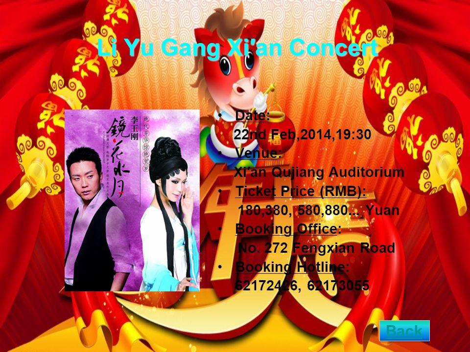 Li Yu Gang Xian Concert Date: 22nd Feb,2014,19:30 Venue: Xian Qujiang Auditorium Ticket Price (RMB): 180,380, 580,880...