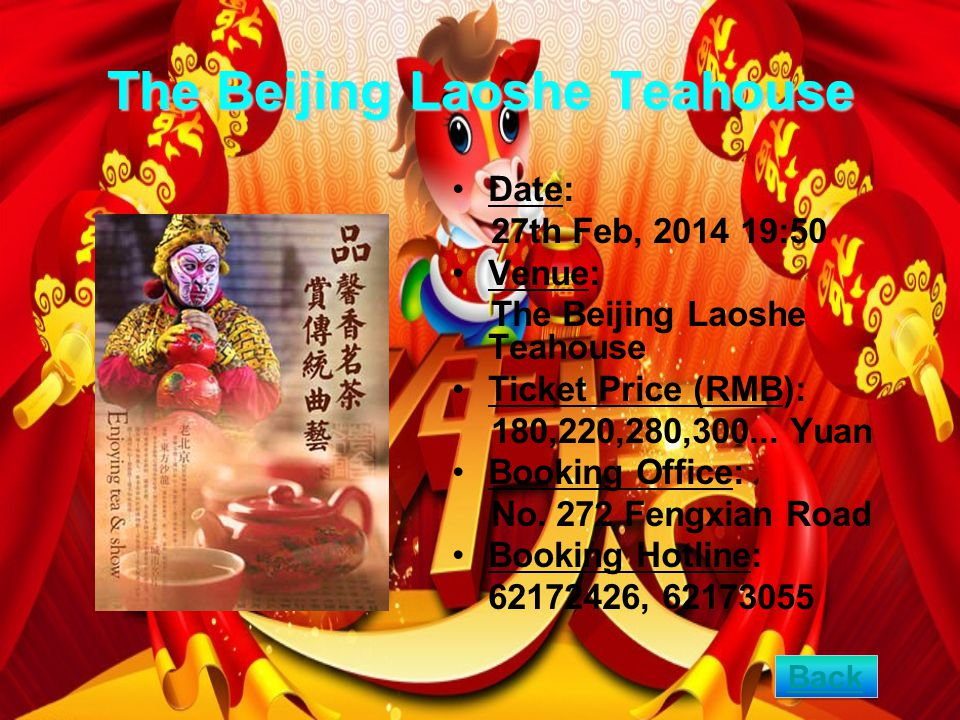 The Beijing Laoshe Teahouse Date: 27th Feb, 2014 19:50 Venue: The Beijing Laoshe Teahouse Ticket Price (RMB): 180,220,280,300...