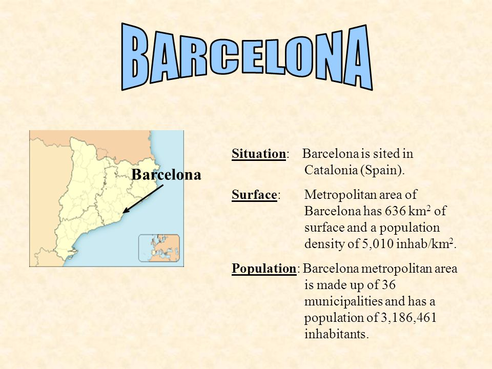 Situation: Barcelona is sited in Catalonia (Spain).