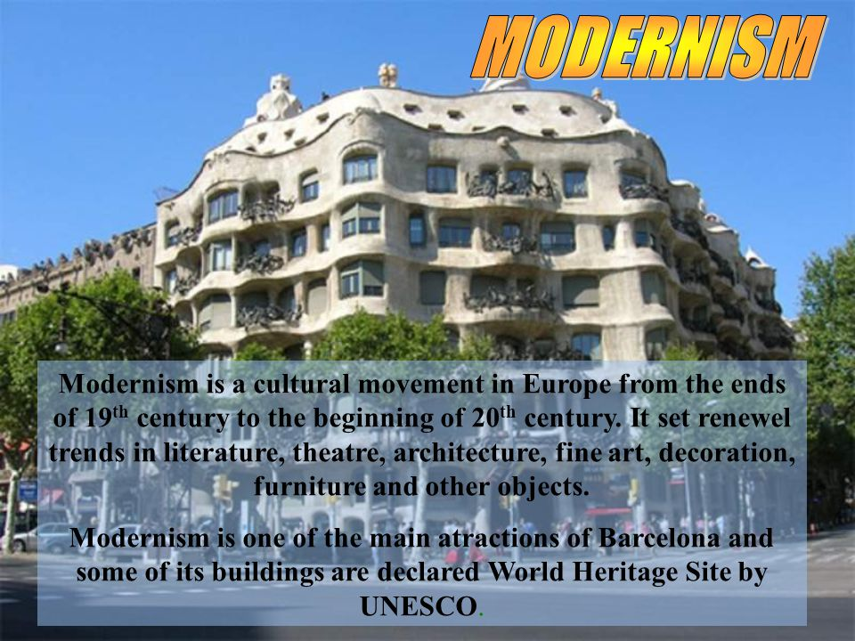 Modernism is a cultural movement in Europe from the ends of 19 th century to the beginning of 20 th century.