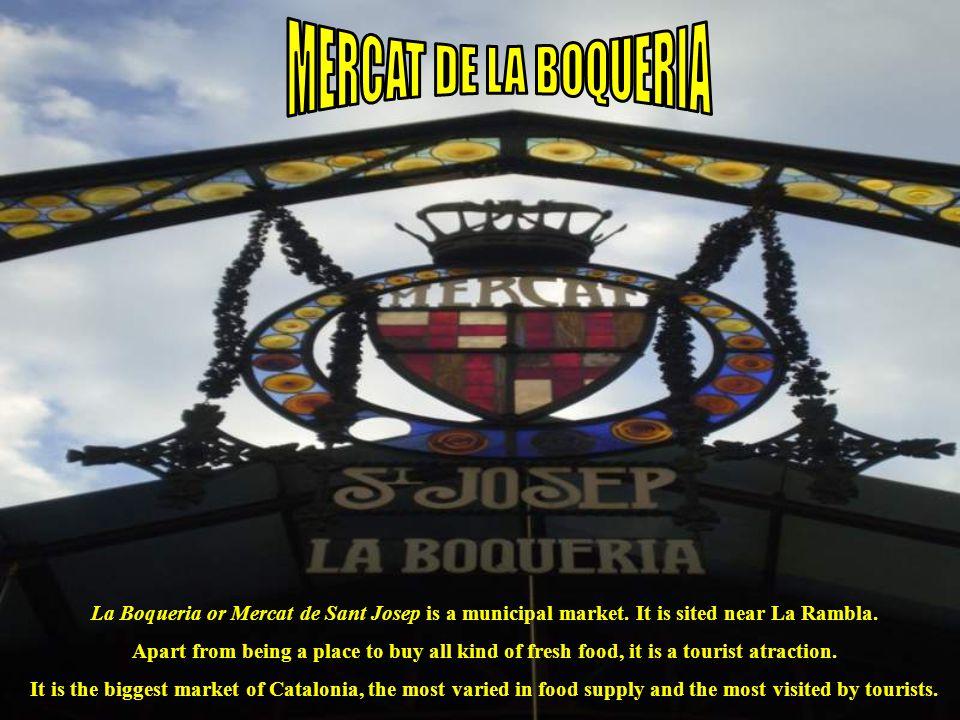 La Boqueria or Mercat de Sant Josep is a municipal market.