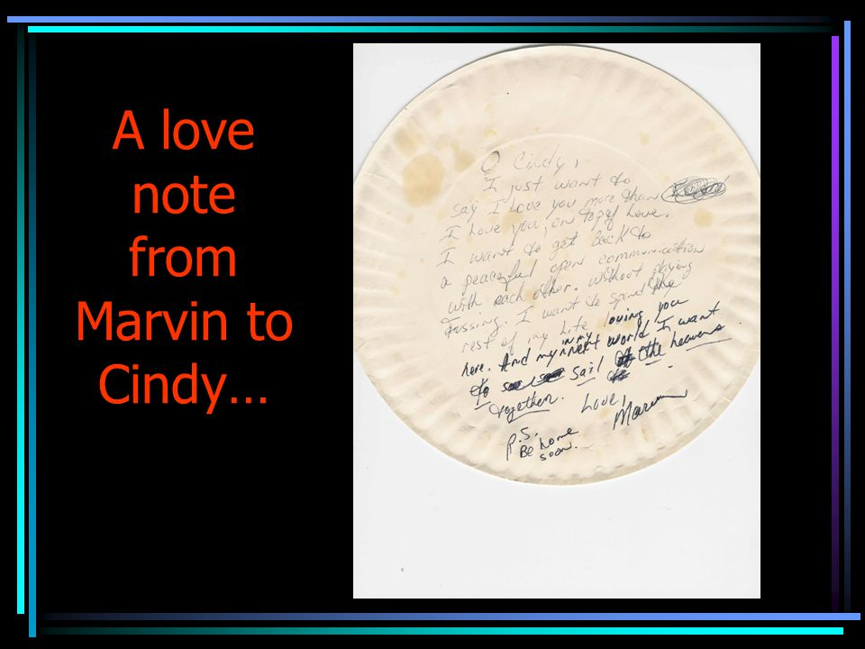 A love note from Marvin to Cindy…