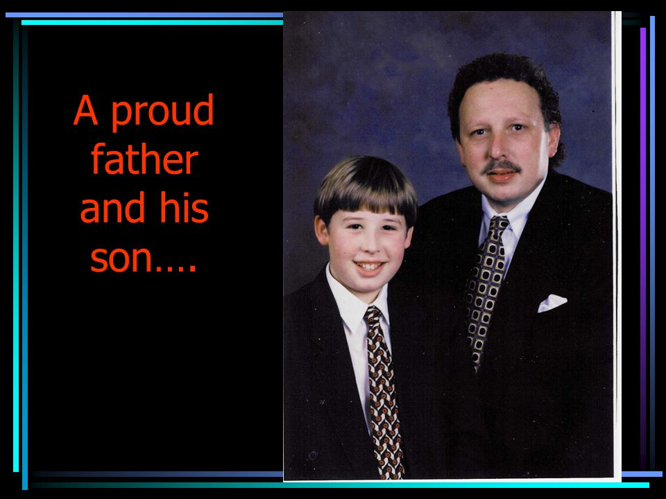 A proud father and his son….