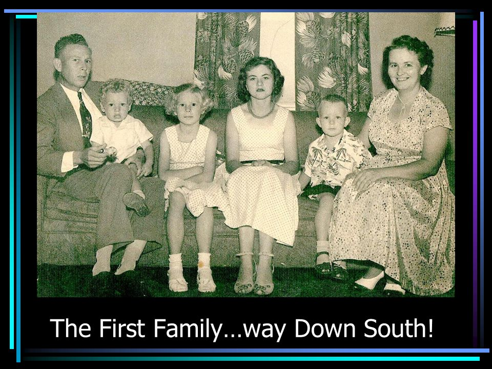 The First Family…way Down South!