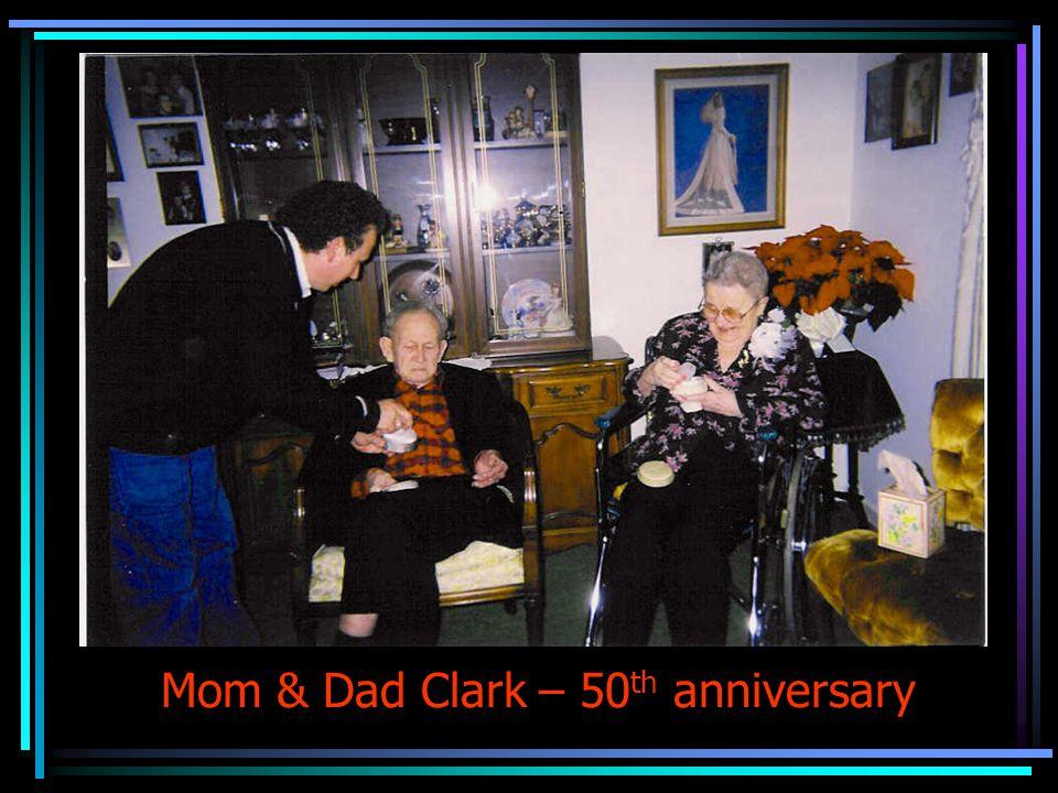 Mom & Dad Clark – 50 th anniversary