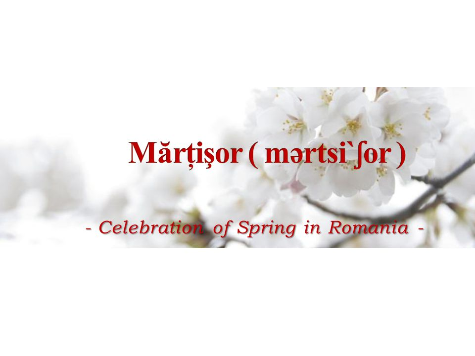 - Celebration of Spring in Romania -