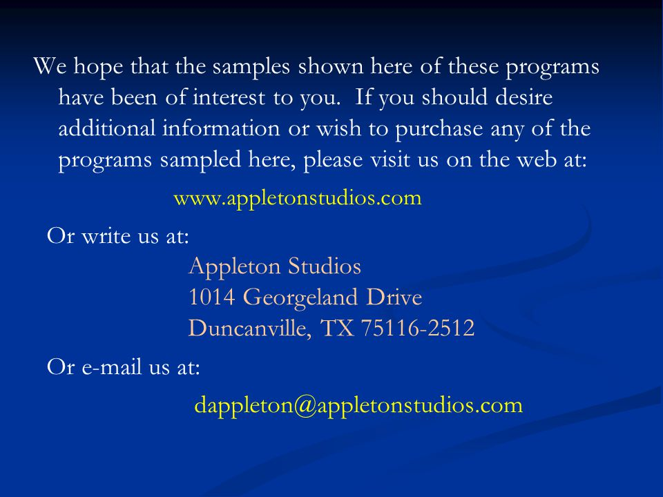 We hope that the samples shown here of these programs have been of interest to you.