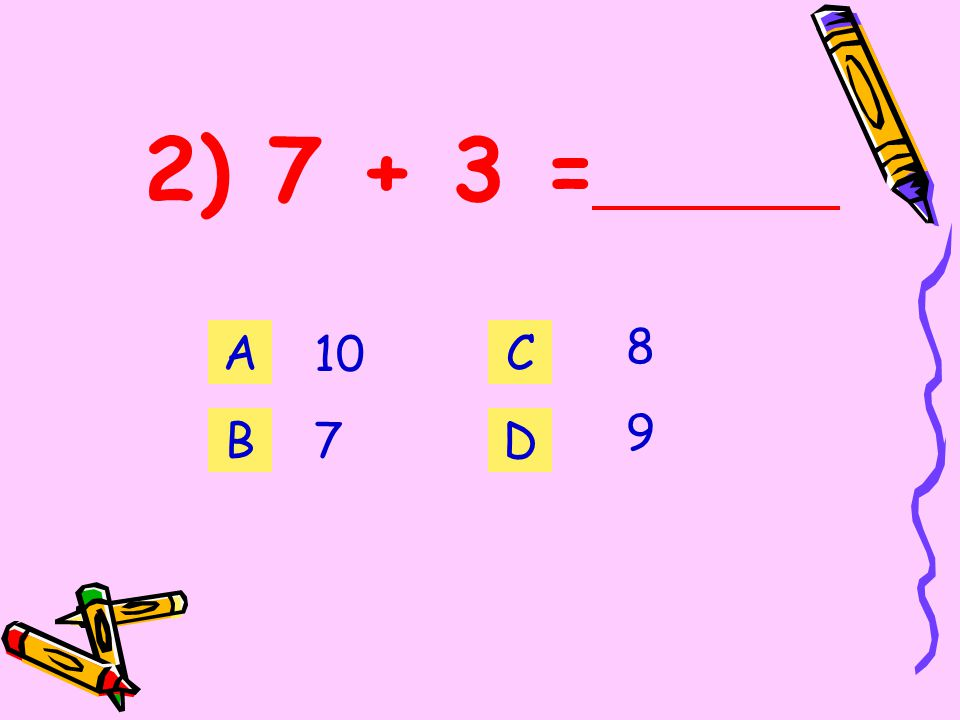 1) 4 + 3 = Let us add and write the sum A 5757 B C D 8686
