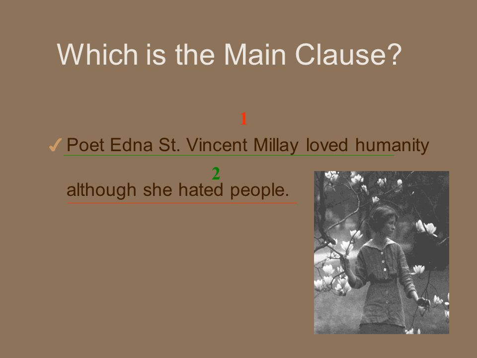 Which is the Main Clause Poet Edna St.