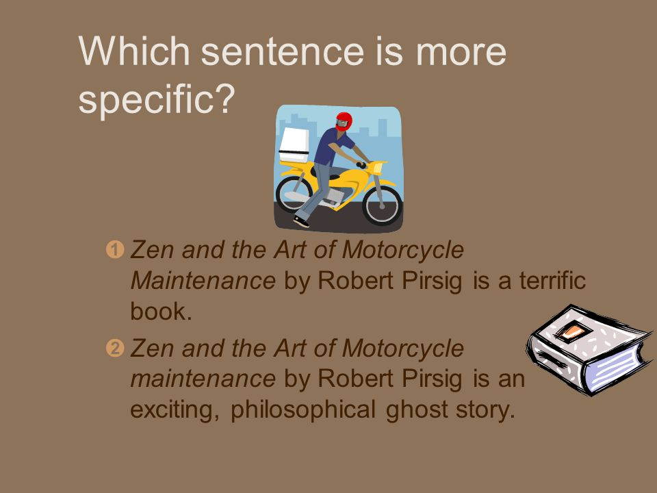 ÊZen and the Art of Motorcycle Maintenance by Robert Pirsig is a terrific book.