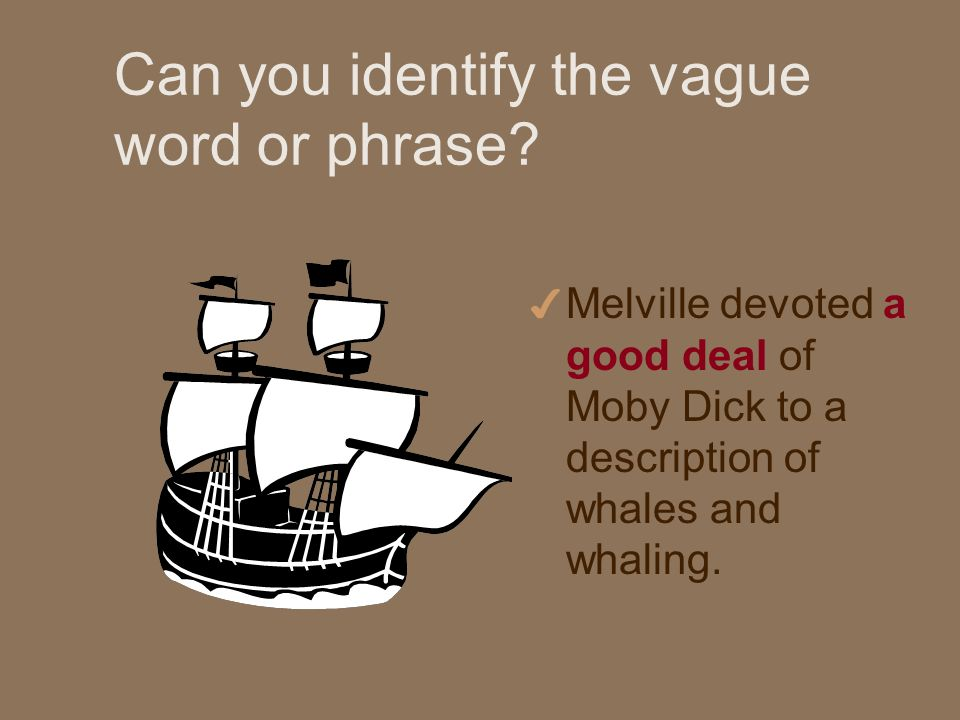 Can you identify the vague word or phrase.