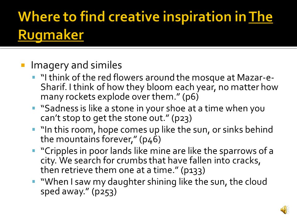 Ensure you have discussed exactly how your piece was inspired by The Rugmaker of Mazar-e-Sharif You must use examples of specific scenes You must prov