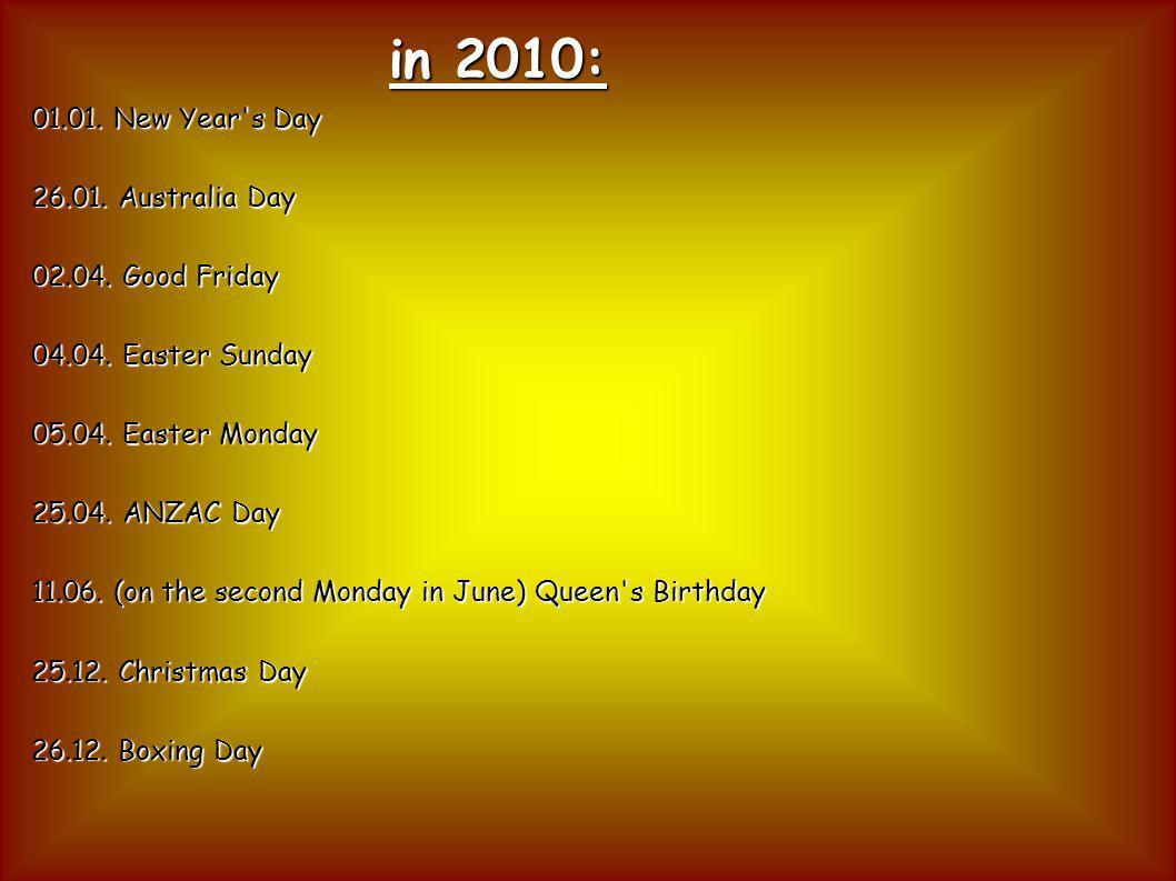 01.01. New Year s Day 26.01. Australia Day 02.04.