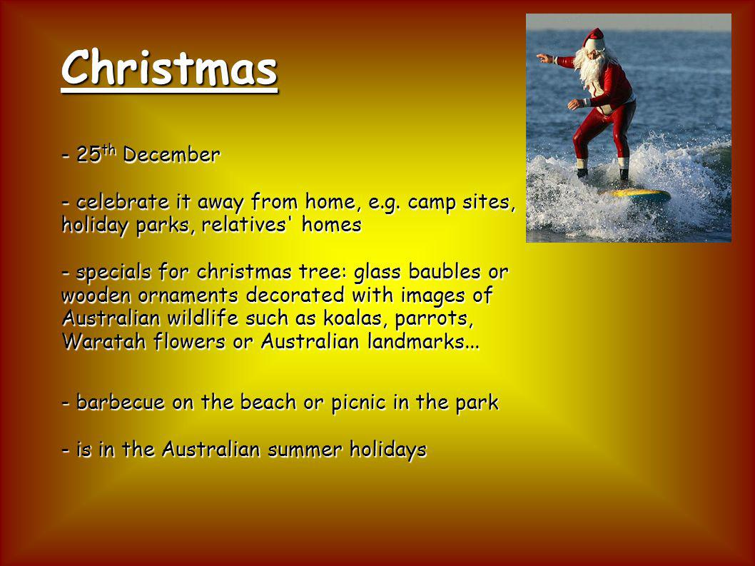 Christmas - 25 th December - celebrate it away from home, e.g.