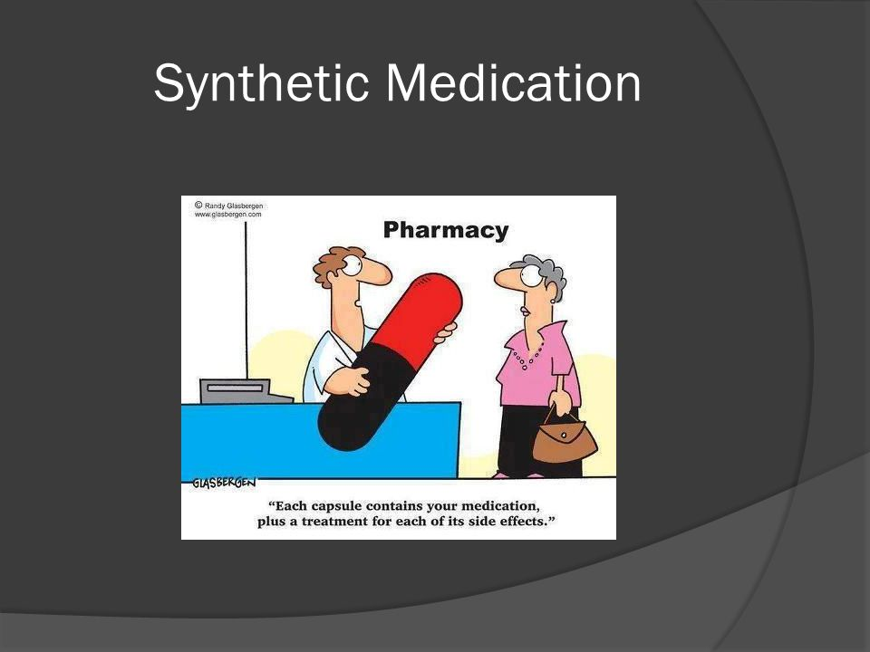 Synthetic Medication