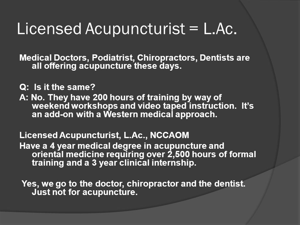 Licensed Acupuncturist = L.Ac.