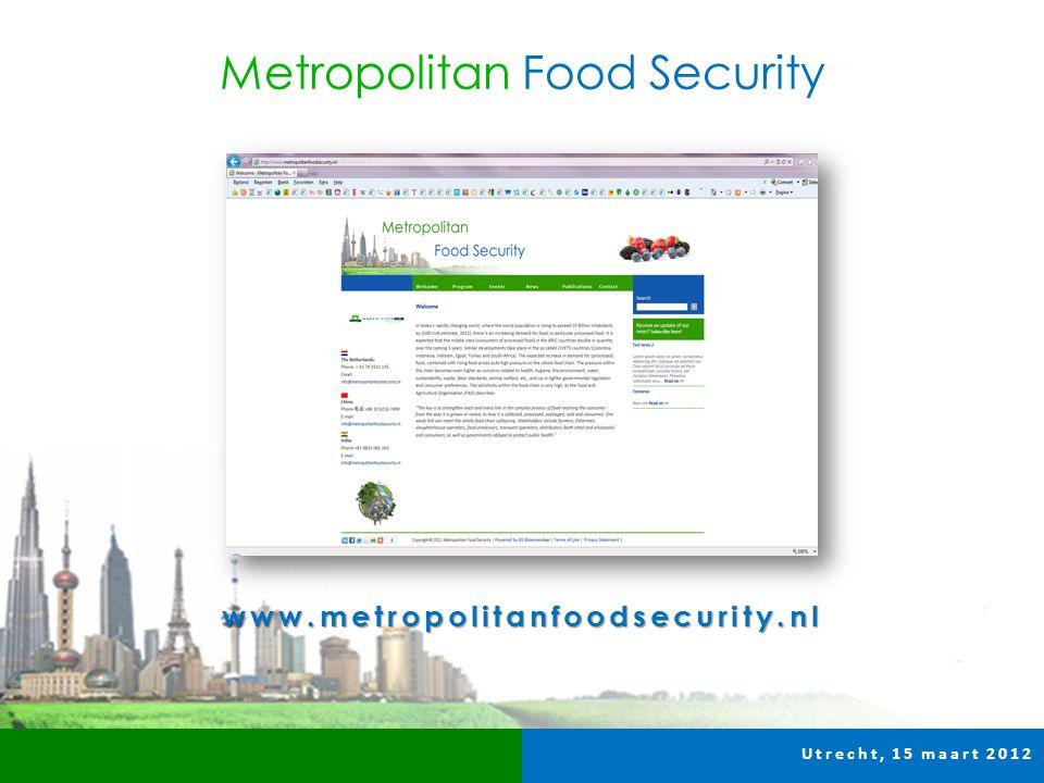 Utrecht, 15 maart 2012 www.metropolitanfoodsecurity.nl