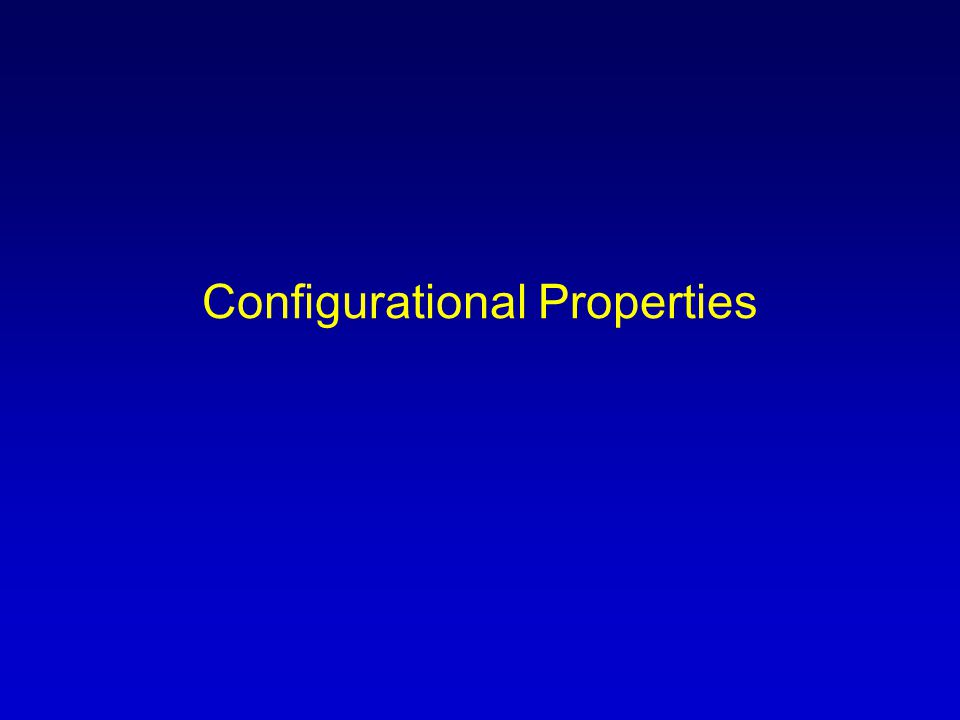 Configurational Properties