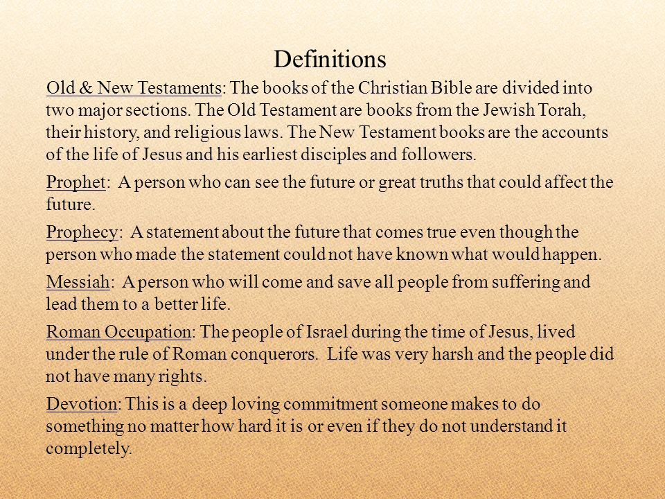 Old & New Testaments: The books of the Christian Bible are divided into two major sections. The Old Testament are books from the Jewish Torah, their h