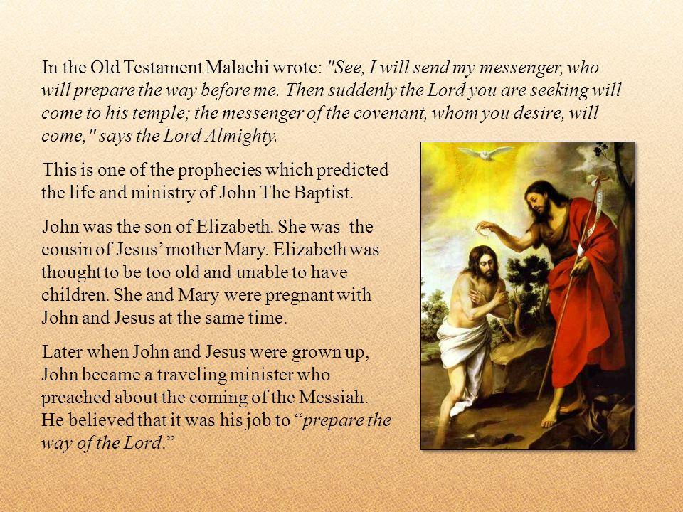 In the Old Testament Malachi wrote: