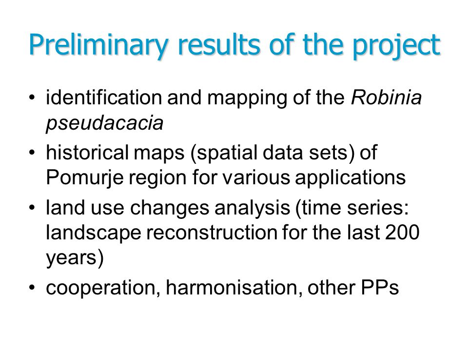 identification and mapping of the Robinia pseudacacia historical maps (spatial data sets) of Pomurje region for various applications land use changes