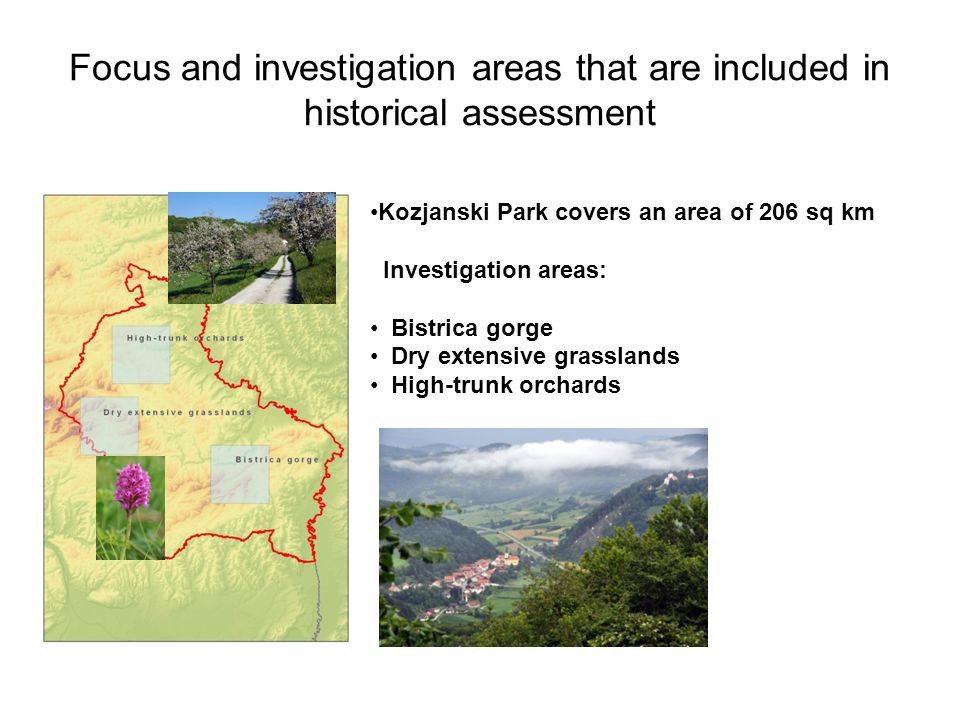 Focus and investigation areas that are included in historical assessment Kozjanski Park covers an area of 206 sq km Investigation areas: Bistrica gorg