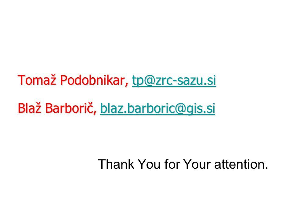 Tomaž Podobnikar, tp@zrc-sazu.si tp@zrc-sazu.si Blaž Barborič, blaz.barboric@gis.si blaz.barboric@gis.si Thank You for Your attention.
