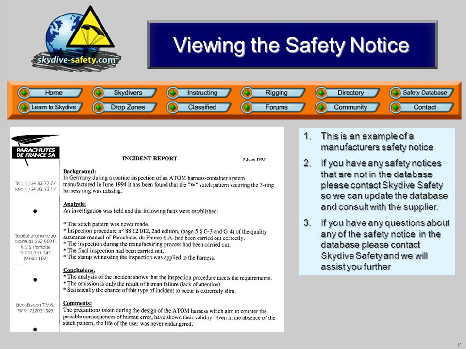 12 Viewing the Safety Notice 1.This is an example of a manufacturers safety notice 2.If you have any safety notices that are not in the database please contact Skydive Safety so we can update the database and consult with the supplier.