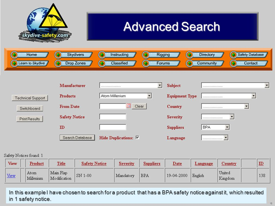 15 Advanced Search In this example I have chosen to search for a product that has a BPA safety notice against it, which resulted in 1 safety notice.