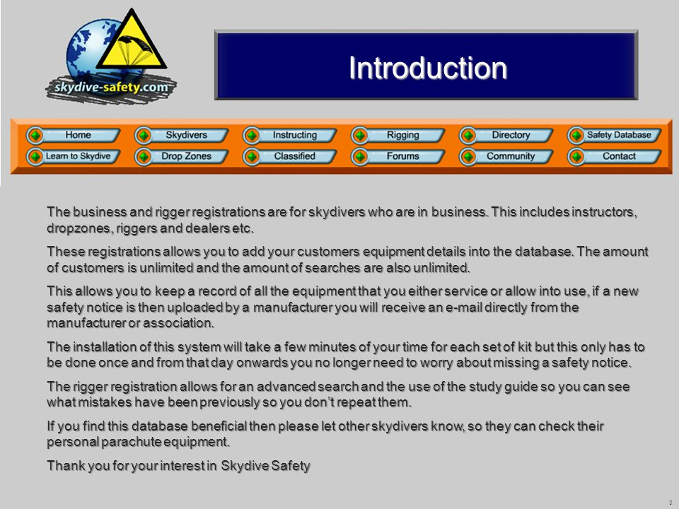 4 1.Select Safety database from the www.skydive-safety.com menu www.skydive-safety.com 2.Select Register or Log In User Manual A(Rev05 12/2010) Read the user manual