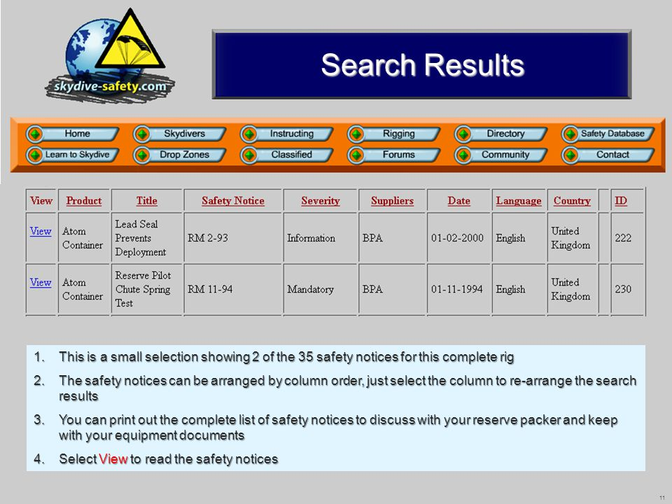 11 Search Results 1.This is a small selection showing 2 of the 35 safety notices for this complete rig 2.The safety notices can be arranged by column