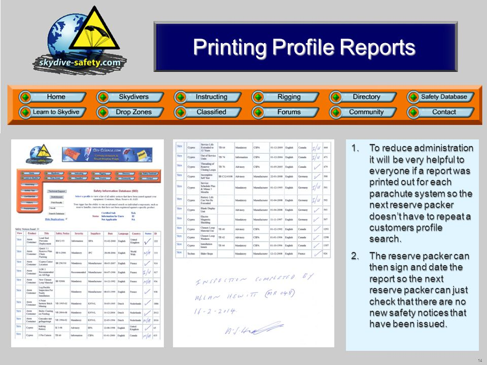 14 Printing Profile Reports 1.To reduce administration it will be very helpful to everyone if a report was printed out for each parachute system so th