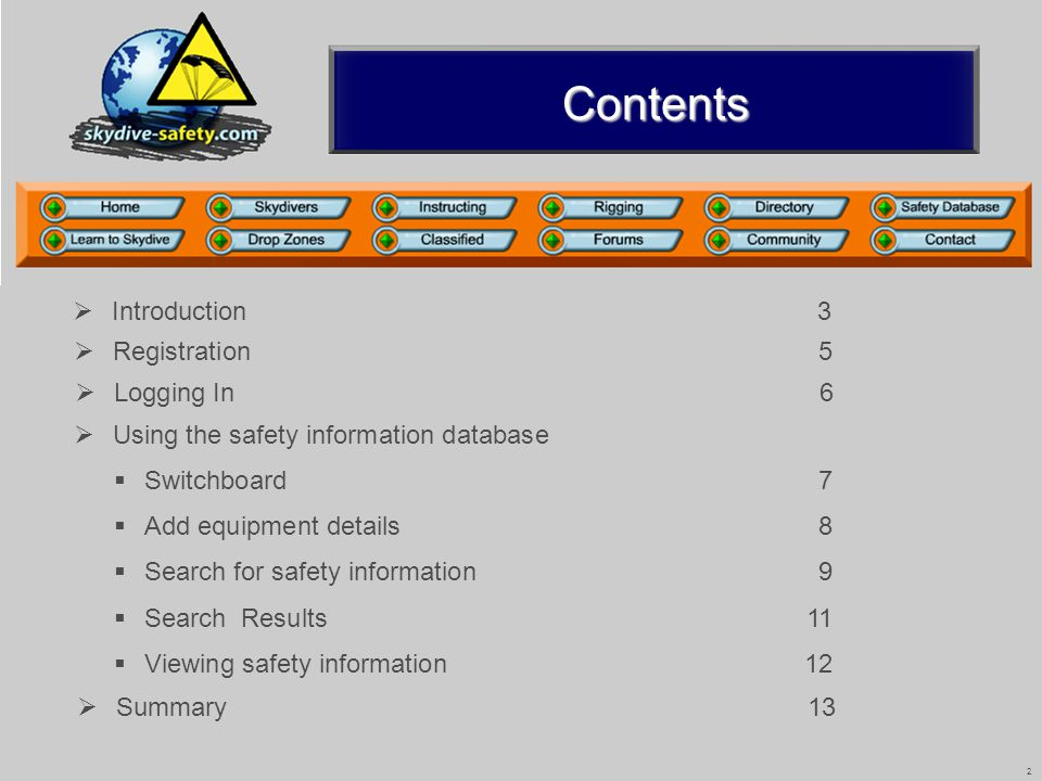 2 Contents 2 SID A (Rev04 01/09) Registration5 Registration5 Using the safety information database Switchboard7 Switchboard7 Add equipment details8 Add equipment details8 Search for safety information9 Search for safety information9 Search Results 11 Search Results 11 Viewing safety information12 Viewing safety information12 Logging In6 Logging In6 Introduction3 Introduction3 Summary13 Summary13