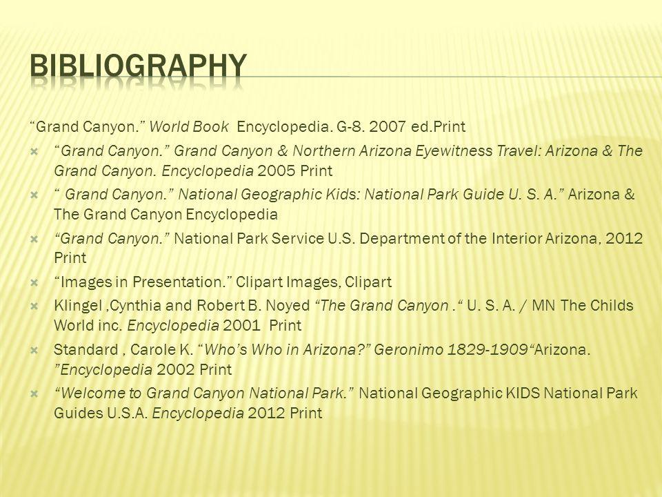 Grand Canyon. World Book Encyclopedia. G-8. 2007 ed.Print Grand Canyon.