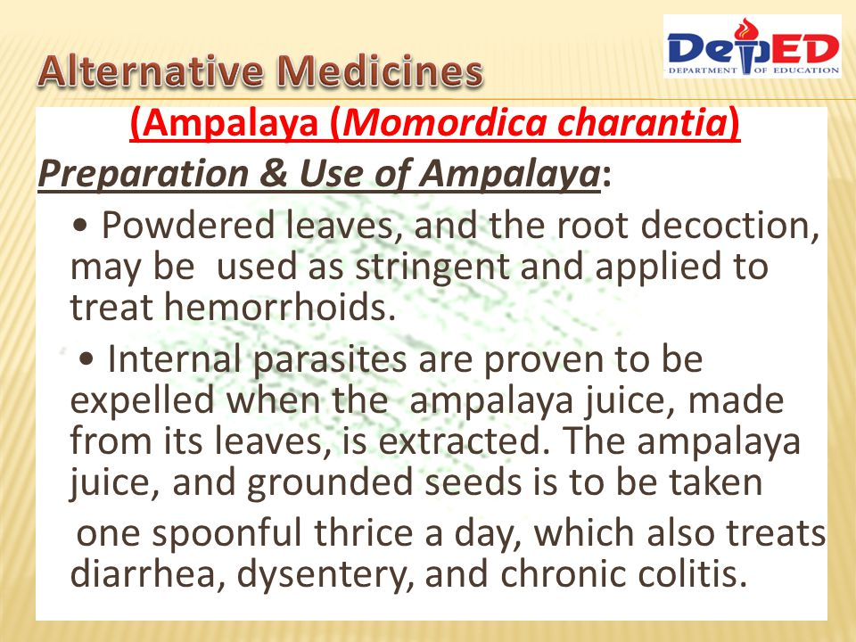 (Ampalaya (Momordica charantia) Preparation & Use of Ampalaya: Powdered leaves, and the root decoction, may be used as stringent and applied to treat