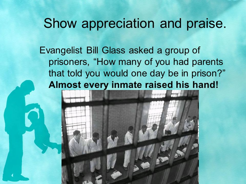 Show appreciation and praise.
